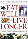 Ward, Elizabeth M.: Eat Well & Live Longer: A Sensible Guide & Cookbook for a Healthy Life