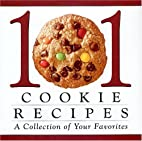 101 Cookie Recipes: A Collection of Your…