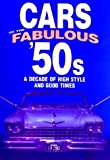 Flammang, James M.: Cars of the Fabulous 50&#39;s: A Decade of High Style and Good Times
