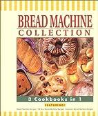 Bread Machine Collection: 3 Cookbooks in 1…