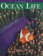 Discover Ocean Life by Alice Jablonsky