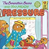 Berenstain, Stan: The Berenstain Bears and Too Much Pressure