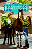 Campbell, Joanna: Thoroughbred #10 Pride's Last Race