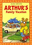 Brown, Marc Tolon: Arthur's Family Vacation
