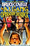 Coville, Bruce: Ai Gang Operation Sherlock #1