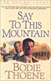 Thoene, Bodie: Say to This Mountain