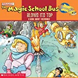 Cole, Joanna: The Magic School Bus Blows Its Top
