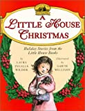 Wilder, Laura Ingalls: Little House Christmas Holiday Stories from the Little House Books