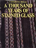 Brisac, Catherine: A Thousand Years of Stained Glass