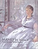 Wilson-Bareau, Juliet: Manet by Himself