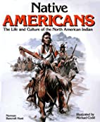 Native Americans: The Life and Culture of…