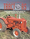 Moorhouse, Robert: The Illustrated History of Tractors: From Pioneering Steam Power to Today&#39;s Engineering Marvels