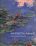 Kendall, Richard: Monet by Himself: Paintings, Drawings, Pastels, Letters
