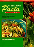 Maxwell, Sarah: Vegetarian Pasta Recipes