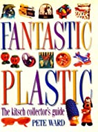Fantastic Plastic: The Kitsch…