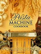 The Pasta Machine Cookbook by Gina Steer