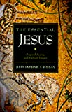 Crossan, Dominic J.: Essential Jesus