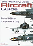 Donald, David: Military Jets Aircraft Guide: From 1939 to the Present Day