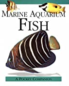 Marine Aquarium Fish (Pocket Companion) by…