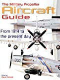 Donald, David: The Military Propeller Aircraft Guide