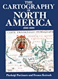 Portinaro, Pierluigi: The Cartography of North America: 1500-1800