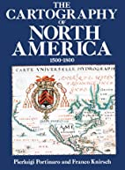 The Cartography of North America: 1500-1800…