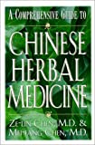 Chen, Ze-lin: Chinese Herbal Medicine: Comprehensive Guide
