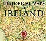 Swift, Michael: Historical Maps of Ireland