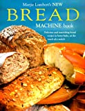 Lambert, Marjie: The New Bread Machine Book