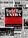 Caren, Eric: World War II Extra: An Around-The World Newspaper History from the Treaty of Versailles to the Nuremberg Trials