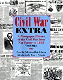Caren, Eric: The Civil War Extra: From the Pages of the Charleston Mercury and the New York Times