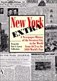 [???]: New York Extra: A Newspaper History of the Greatest City in the World from 1671 to the 1939 World's Fair