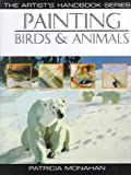 Monahan, Patricia: Painting Birds &amp; Animals
