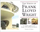 Heinz, Thomas A.: The Vision of Frank Lloyd Wright