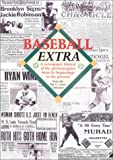 Caren, Eric C.: Baseball Extra: A Newspaper History of the Glorious Game from Its Beginnings to the Present