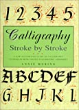 Moring, Annie: Calligraphy: Stroke by Stroke