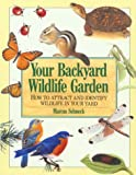 Schneck, Marcus: Your Backyard Wildlife Garden: How to Attract and Identify Wildlife in Your Yard