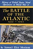 Morison, Samuel Eliot: The Battle of the Atlantic: September 1939-May 1943