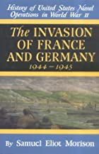 The Invasion of France and Germany, 1944 -…