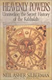 Silberman, Neil Asher: Heavenly Powers: Unraveling the Secret of the Kabbalah