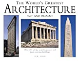 Field, D. M.: The World&#39;s Greatest Architecture: Past and Present