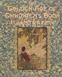 Dalby, Richard: Golden Age of Children's Book Illustration