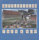 Man, John: Battlefields Then and Now
