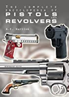 The Complete Encyclopedia of Pistols &…
