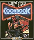 Rossan, Owen: The Harley Biker&#39;s Cookbook: Big Bites for Hungry Bikers