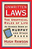 Hugh Rawson: Unwritten Laws: The Unofficial Rules of Life as Handed Down by Murphy and Other Sages