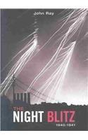 The Night Blitz: 1940-1941 by John Ray