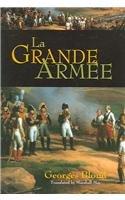 La Grande Armée, 1804-1815 by Georges Blond