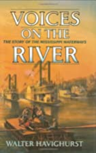 Voices on the River: The Story of the…