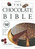 Christian Teubner: The Chocolate Bible: The Definitive Sourcebook, With Over 600 Illustrations
